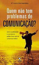Quem Não Tem Problemas de Comunicação?
