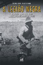 A Legião Negra. A Luta Dos Afro-Brasileiros Na Revolução Constituci...