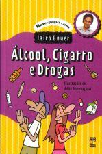 Alcool Cigarro e Drogas