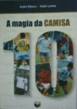 A Magia da Camisa 10