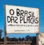 O Brasil das Placas - Viagem por um País ao Pé da Letra