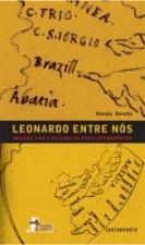 Leonardo Entre Nós Imagens Sons e Palavras na época Intermidi?tica
