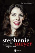 STEPHENIE MEYER - A RAINHA DO CREPUSCULO