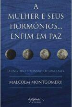 MULHER E SEUS HORMONIOS ENFIM EM PAZ, A