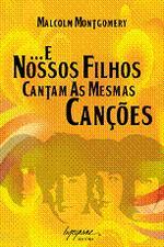 NOSSOS FILHOS CANTAM AS MESMAS CANCOES,E