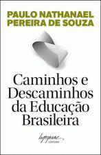 Caminhos e Descaminhos da Educação Brasileira