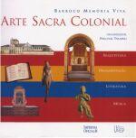Arte Sacra Colonial - Barroco Memoria Viva