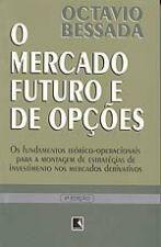 O MERCADO FUTURO E DE OPÇÕES