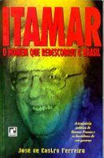 Itamar: o Homem Que Redescobriu o Brasil