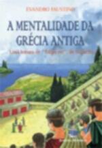 A Mentalidade da Grécia Antiga
