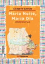 Maria Noite, Maria Dia