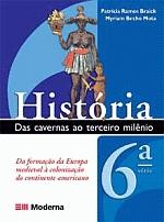 História das Cavernas ao Terceiro Milênio 6ª Série