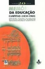 Memórias da Educação - Campinas 1850 - 1960