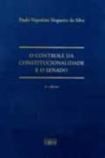 O Controle da Constitucionalidade e o Senado (2ª Edição)