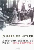 O Papa de Hitler - a História Secreta de Pio Xii