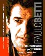 Paulo Betti - na Carreira de um Sonhador