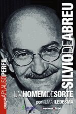 SILVIO DE ABREU - UM HOMEM DE SORTE