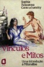 Vínculos e Mitos - uma Introdução À Mitanálise