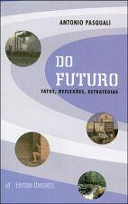 Do Futuro Fatos Reflexoes Estrategias