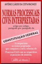 Normas Processuais Civis Interpretadas. Artigo por Artigo, Parágrafo..