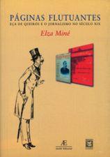 Páginas Flutuantes - Eça de Queirós e o Jornalismo no Século XIX