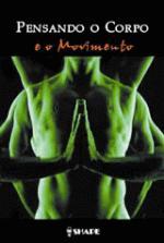 Pensando o Corpo e o Movimento