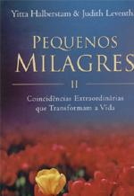 Pequenos Milagres II - Coincidências Extraordinárias Que Transformam A