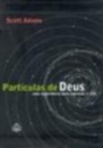 Partículas de Deus uma Experiencia para Repensar a Vida
