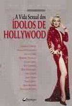 A Vida Sexual Dos Ídolos De Hollywood