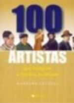 100 Artistas que Mudaram a Historia do Mundo