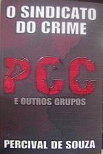 O Sindicato do Crime - Pcc e Outros Grupos