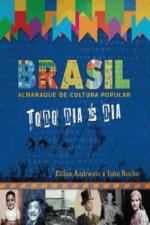 Brasil Almanaque De Cultura Popular - Todo Dia E Dia
