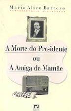 A Morte do Presidente Ou a Amiga de Mamãe