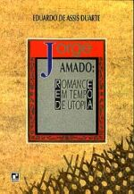 Jorge Amado: Romance Em Tempo de Utopia