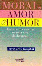 Moral Amor e Humor