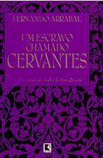 Um Escravo Chamado Cervantes - Um Retrato Do Criador De Dom Quixote