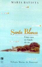 Santa Blanca: Uma casa no fundo do rio