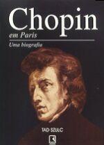 Chopin Em Paris - Uma Biografia