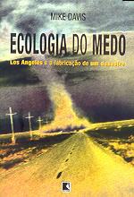 Ecologia Do Medo - Los Angeles E A Fabricação De Um Desastre