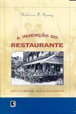 A Invenção do Restaurante- Paris e a Moderna Cultura Gastronômica