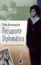 Passaporte Diplomático - Lembranças de uma Embaixatriz