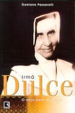 Irmã Dulce : o  Anjo Bom da Bahia