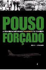 Pouso Forçado - a História por Trás da Destruição da Panair do Brasil