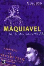 Maquiavel um Homem Incompreendido