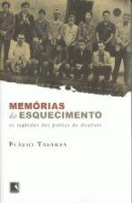 Memórias do Esquecimento, os Segredos dos Porões da Ditadura