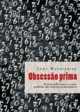 Obsessão Prima - Bernhard Riemann e o Maior Prob. ñ Resolvido de Matem
