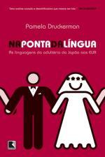 Na Ponta da Língua - as Linguagens do Adultério do Japão Aos Eua