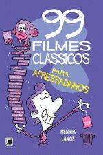 99 Filmes Classicos Para Apressadinhos