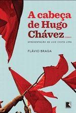 A Cabeça de Hugo Chávez