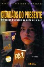 Cidadaos Do Presente - Criancas E Jovens Na Luta Pela Paz